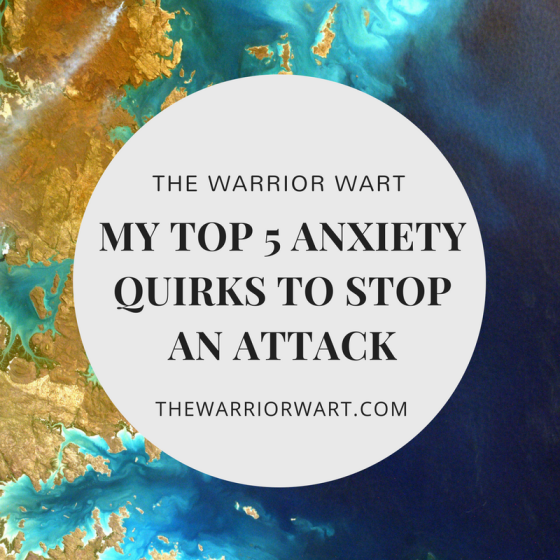 My Top 5 Anxiety Quirks to Stop an Attack